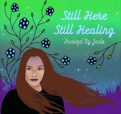 Listen: Still Here Still Healing
